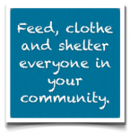 Feed clothe shelter everybody