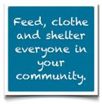 Feed clothe shelter everybody
